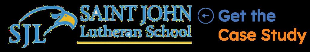 SJL - Saint John Lutheran School - Get the Case Study