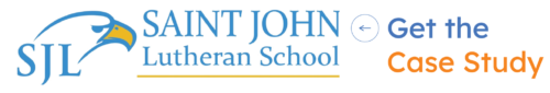 SJL - Saint John Lutheran School - Get the Case Study